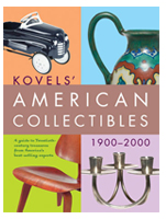 Kovels' American Collectibles, 1900 - 2000