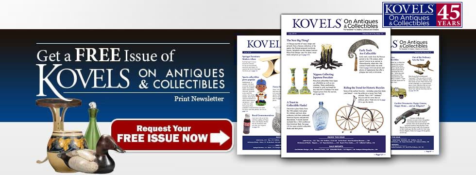 Free Issue of Kovels On Antiques & Collectibles Newsletter