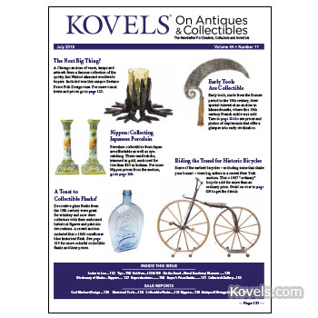 Kovels On Antiques & Collectibles Vol. 44 No. 11 – July 2018