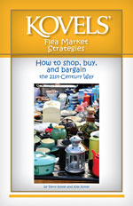 Kovels' Flea Market Strategies: How to Shop, Buy, and Bargain the 21st-Century Way (Booklet)